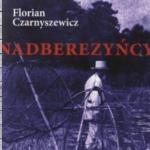 """Florian Czarnyszewicz – """"Nadberezyńcy"""""""